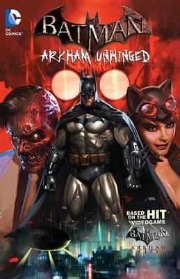 Batman Arkham Unhinged TP Vol 1 (Book)