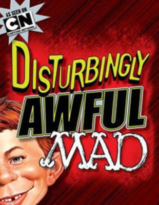 Disturbingly Awful Mad (Paperback)