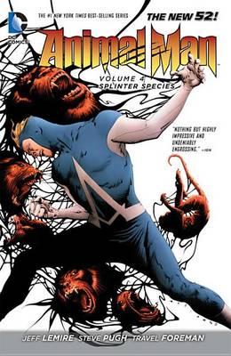 Animal Man Vol. 4: Splinter Species (The New 52) (Paperback)