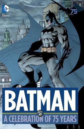Batman: A Celebration of 75 Years (Hardback)