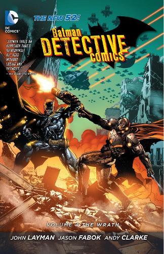 Batman: Detective Comics Vol. 4: The Wrath (The New 52) (Paperback)