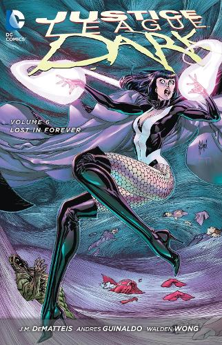 Justice League Dark Vol. 6 (The New 52) (Paperback)