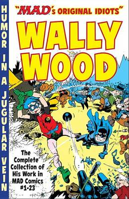 The Mad Art Of Wally Wood (Paperback)