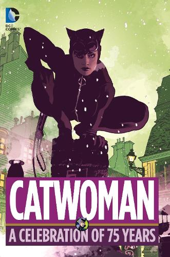 Catwoman A Celebration Of 75 Years (Hardback)
