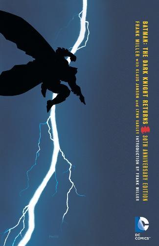 Batman The Dark Knight Returns 30th Anniversary Edition (Paperback)