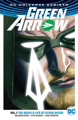 Green Arrow: The Life and Death of Oliver Queen (Rebirth) Vol.1 (Paperback)
