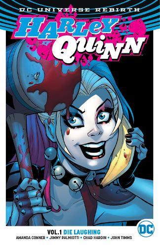 Harley Quinn Vol. 1: Die Laughing (Rebirth) (Paperback)