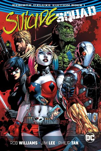 Suicide Squad The Rebirth Deluxe Edition Book 1 (Rebirth) (Hardback)