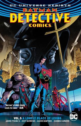 Batman: Detective Comics Vol. 5: Rebirth: A Lonely Place of Living (Paperback)