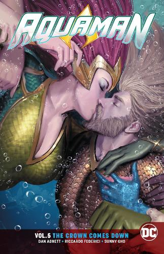 Aquaman Volume 5: The Crown Comes Down (Paperback)