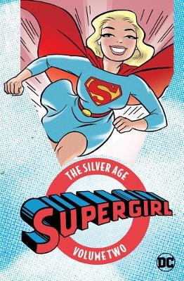 Supergirl:: Volume 2: The Silver Age (Paperback)