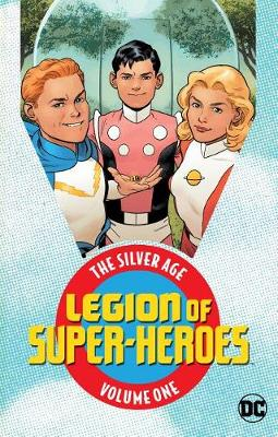 Legion of Super Heroes: Volume 1: The Silver Age (Paperback)