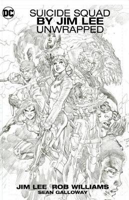 Suicide Squad by Jim Lee Unwrapped (Hardback)
