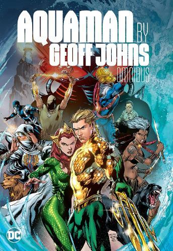 Aquaman by Geoff Johns Omnibus (Hardback)