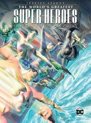 Justice League: The World's Greatest Superheroes by Alex Ross and Paul Dini (Paperback)