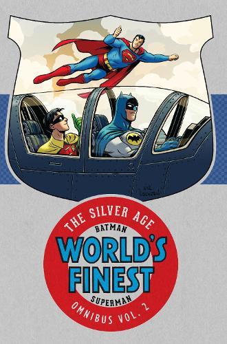 Batman and Superman in World's Finest: The Silver Age Omnibus Volume 2 (Hardback)