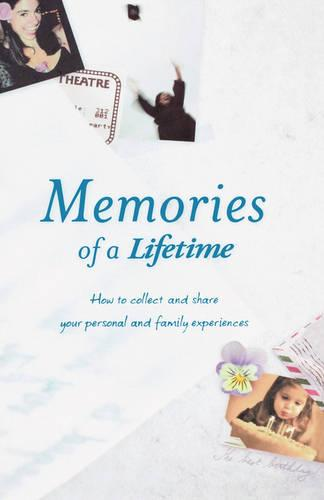 Memories of a Lifetime: How to Collect and Share Your Personal and Family Experience (Hardback)