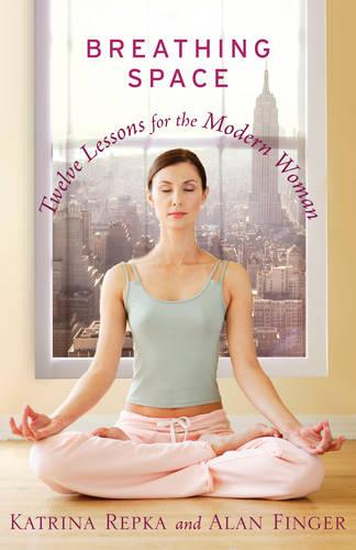 Breathing Space: Twelve Lessons for the Modern Woman (Paperback)