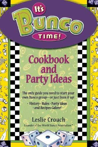 It's Bunco Time!: Cookbook and Party Ideas (Paperback)