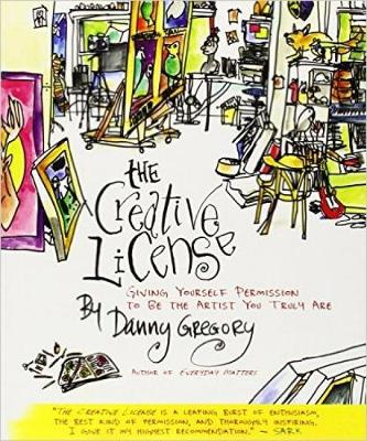 The Creative License: Giving Yourself Permission to be the Artist you Truly Are (Paperback)