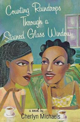 Counting Raindrops Through A Stained Glass Window (Paperback)