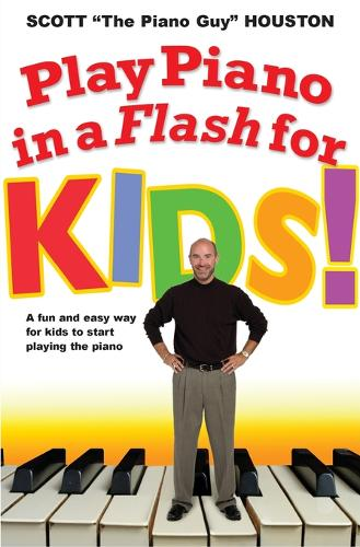 Play Piano In A Flash For Kids!: A Fun and Easy Way for Kids to Start Playing the Piano (Paperback)
