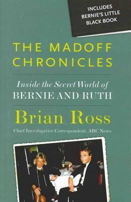 The Madoff Chronicles: Inside the Secret World of Bernie and Ruth (Hardback)