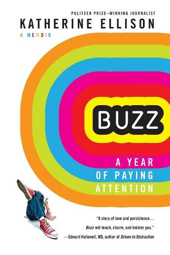 Buzz: A Year of Paying Attention (Paperback)
