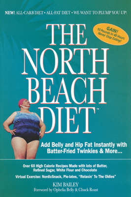 The North Beach Diet: Add Belly and Hip Fat Instantly with Batter Fried Twinkies and More (Paperback)