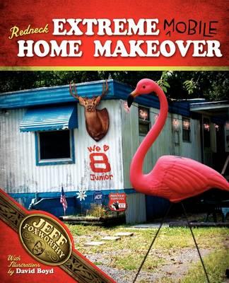 Redneck Extreme Mobile Home Makeover (Paperback)