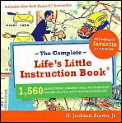 Complete Life's Little Instruction Book: 1,560 Suggestions, Observations, and Reminders on How to Live a Happy and Rewarding Life (Paperback)