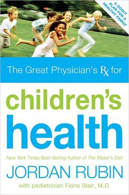 The Great Physician's RX for Children's Health (Paperback)