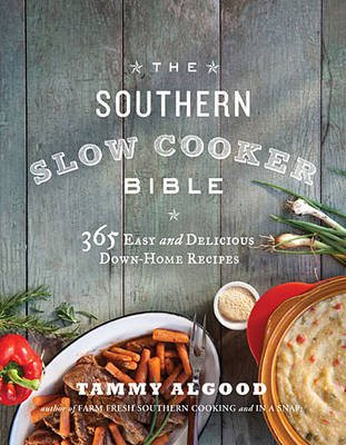 The Southern Slow Cooker Bible: 365 Easy and Delicious Down-Home Recipes (Paperback)