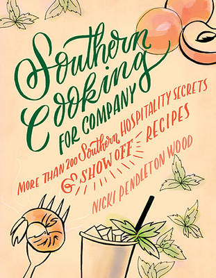 Southern Cooking for Company: More than 200 Southern Hospitality Secrets and Show-Off Recipes (Hardback)
