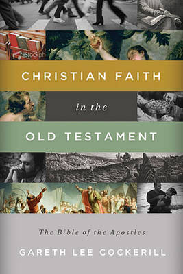 Christian Faith in the Old Testament: The Bible of the Apostles (Paperback)