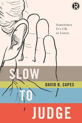 Slow to Judge: Sometimes It?s OK to Listen - Refraction (Paperback)