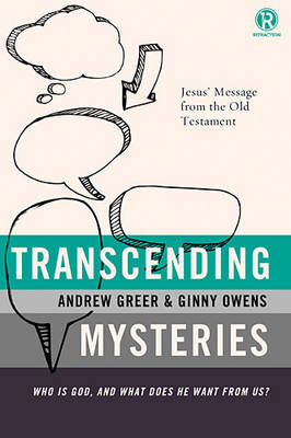 Transcending Mysteries: Who Is God, and What Does He Want from Us? - Refraction (Paperback)