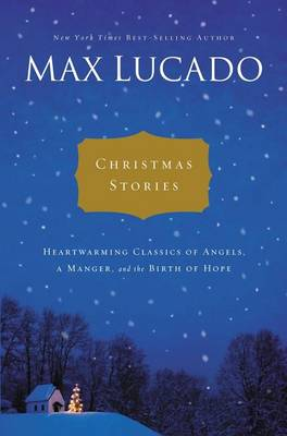 Christmas Stories: Heartwarming Classics of Angels, a Manger, and the Birth of Hope (Hardback)