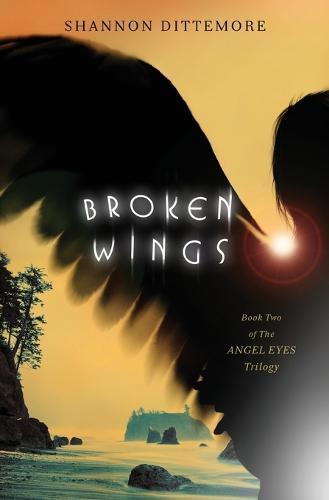 Broken Wings - Angel Eyes 2 (Paperback)