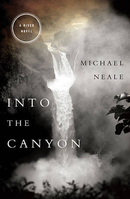 Into the Canyon: A River Novel (Paperback)
