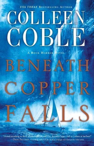 Beneath Copper Falls - Rock Harbor Series (Paperback)