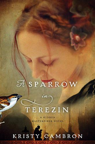 A Sparrow in Terezin - A Hidden Masterpiece Novel (Paperback)