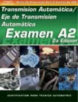 ASE Test Prep Series -- Spanish Version, 2E (A2): Automotive Transmissions and Transaxles (Paperback)