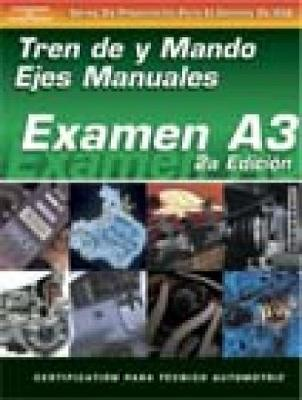 ASE Test Prep Series -- Spanish Version, 2E (A3): Automotive Manual Drive Trains and Axles (Paperback)