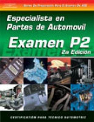 ASE Test Prep Series -- Spanish Version, 2E (P2): Automobile Parts Specialist (Paperback)