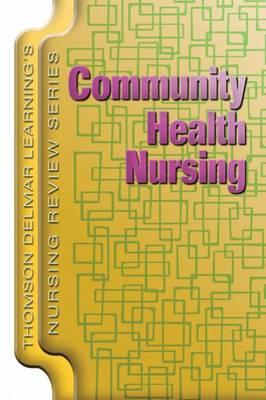 Community Health Nursing - Delmar's Nursing Review Series (Paperback)