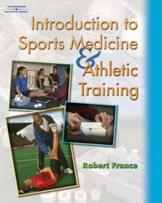 Introduction to Sports Medicine & Athletic Training (Hardback)
