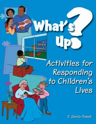 What's Up?: Activities for Responding to Children's Lives (Paperback)