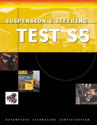 ASE Test Preparation Series: School Bus (S5) Suspension and Steering (Paperback)