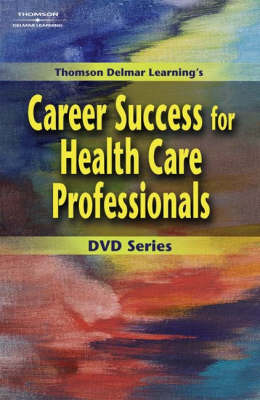 Focusing on the Patient - Thomson Delmar Learning's Career Success for Health Care Professionals No. 1 (DVD)